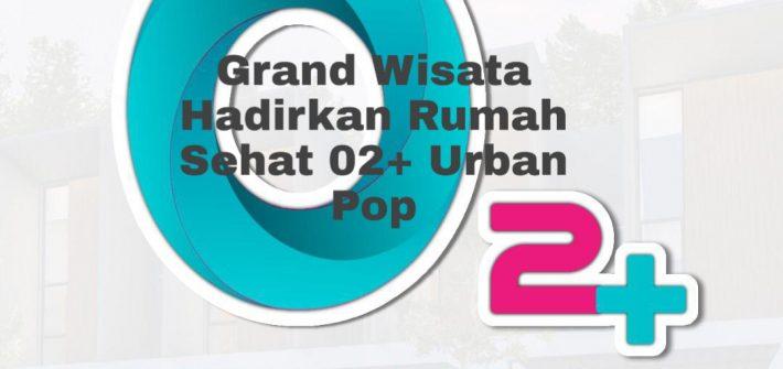 02+ Urban Pop Grand Wisata