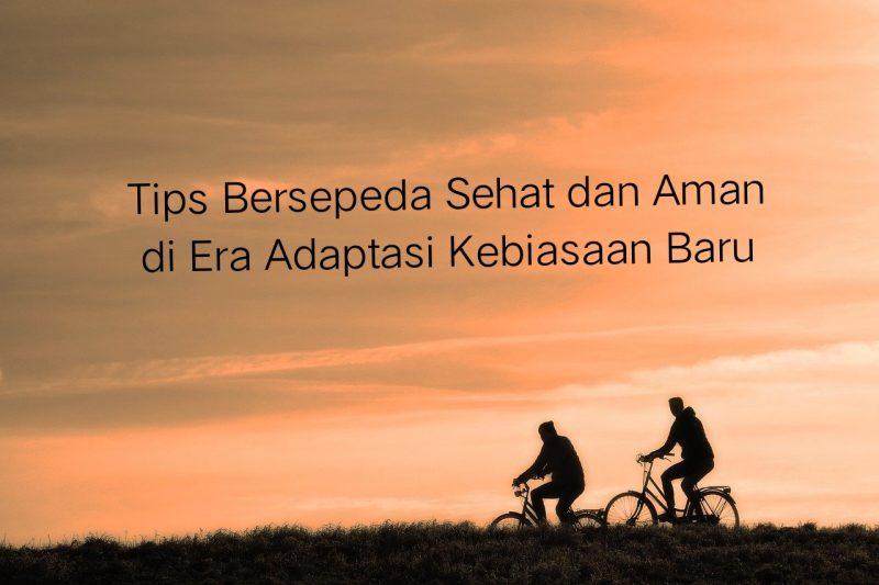 Tips Bersepeda Sehat dan Aman