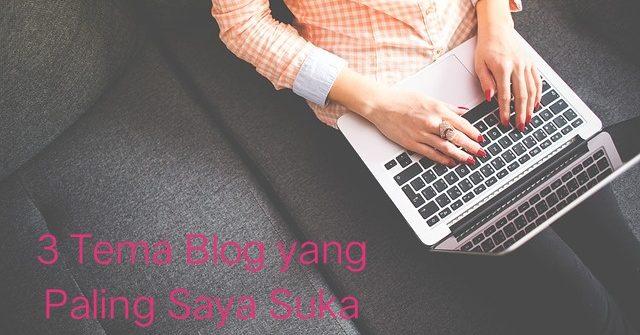 3 tema blog yang paling saya suka